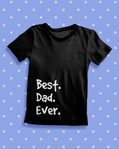 Itty Bitty Best Dad Ever T Shirt