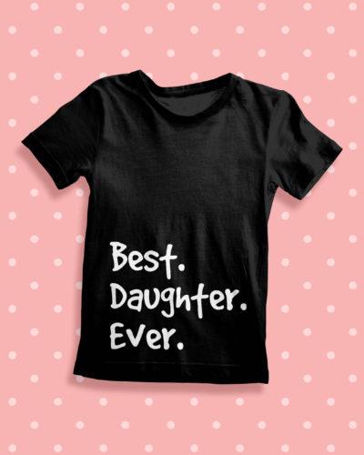 Itty Bitty Best Daughter Ever T Shirt